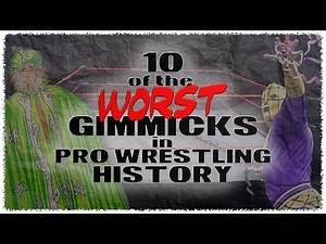 Top Ten WORST gimmicks in Pro Wrestling History! [CSTC]