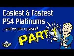 10 Easiest & Fastest PS4 Platinums You've Never Played! - Part 1