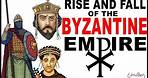 The Rise And Fall of The Byzantine Empire (Eastern Roman Empire Documentary)