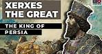 Xerxes the Great: The God King of Persia