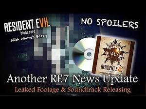 RESIDENT EVIL 7 NEWS | New Footage Deleted & The RE7 OST Official Soundtrack | NO SPOILERS