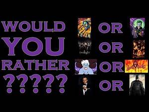 Would You Rather: the Impossible Movie Edition