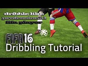 FIFA 17 (16) - SPECIAL PROFESSIONAL DRIBBLING TUTORIAL / DRIBBLE LIKE A PROFFESSIONAL