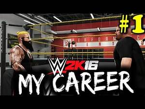 WWE 2K16 My Career Mode #1 - LETS GET IT - WWE MyCareer Mode