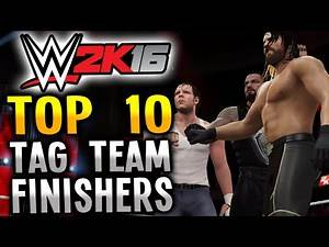 WWE 2K16 - TOP 10 TAG TEAM FINISHERS!