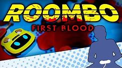 Roombo: First Blood - Call Me Murder Vacuum - Let's Game It Out (First Look)