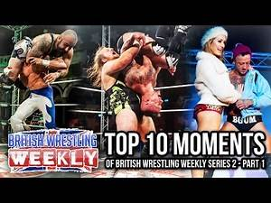 British Wrestling Weekly: Top 10 Moments From Season 2 (New Series To WhatCulture)