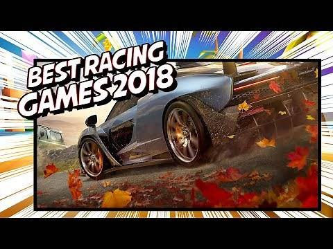 Best Racing Games 2018 Xbox One PS4 Nintendo Switch Steam
