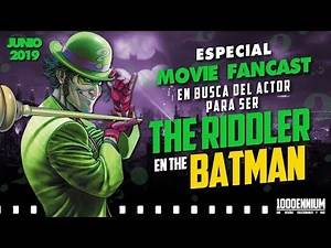 Los mejores actores para ser el nuevo RIDDLER en THE BATMAN FANCAST