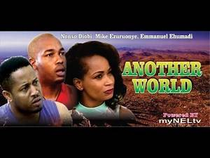 Another World - 2014 Latest Nigeria Nollywood Movie