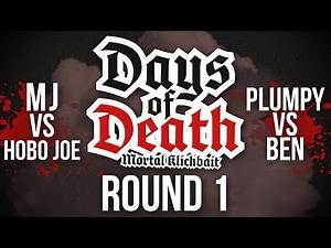Days Of Death #2 - (MJ vs. Hobo Joe) (Plumpy vs. Ben)