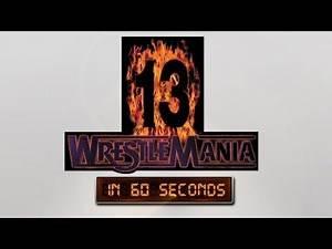 WrestleMania in 60 Seconds: WrestleMania 13