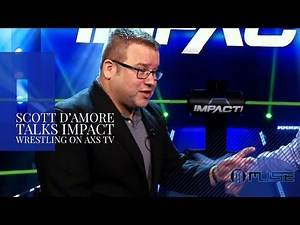 Scott D'Amore Talks Impact Wrestling Coming To AXS TV