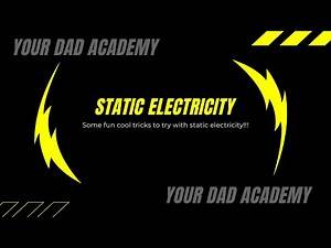 Your Dad Academy - Static Electricity