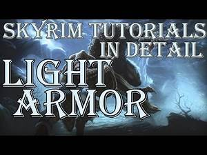 Skyrim Tutorials - Light Armor in Detail