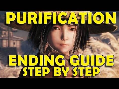 Sekiro Shadows Die Twice - How to Get PURIFICATION Ending - Step by Step Guide