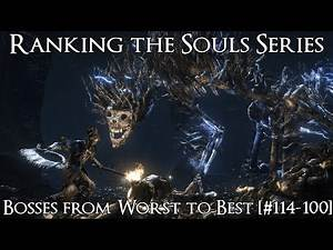 Ranking the Souls Series Bosses from Worst to Best [#114-100]