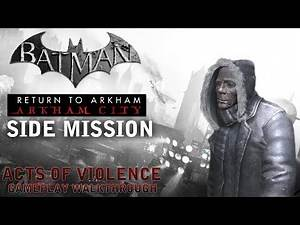 Batman - Return to Arkham City - Side Mission: Acts of Violence [Political Prisoners] (PS4)