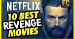 Top 10 Revenge Movies on Netflix | Best Movies to Watch on Netflix Right Now | Flick Connection