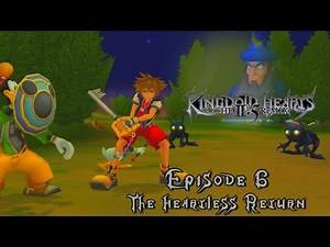 Kingdom Hearts 2.5 HD Remix: Kingdom Hearts 2 Final Mix Episode 6: The Heartless Return