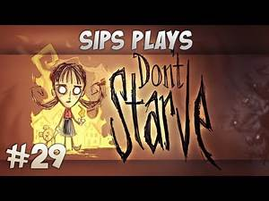 Sips Plays Don't Starve (Willow) - Part 29 - Intense Exploration