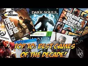 Top 10 Best Games of the Decade! - YoVideogames