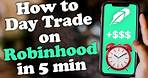 How to Day Trade on Robinhood App in Under 5 Minutes - Full Video Tutorial