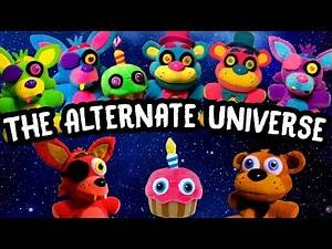 "Freddy Fazbear and Friends ""The Alternate Universe"""