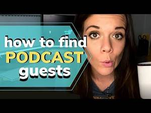 How to Find Guests for Your Podcast