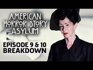 AHS: Asylum Season 2 Episode 9 & 10 Breakdown!