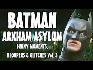 Batman Arkham Asylum - Funny Moments, Bloopers & Glitches Vol.3