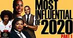 Black Excellist: Most Influential African Americans in 2020 (BE20) - Part 1