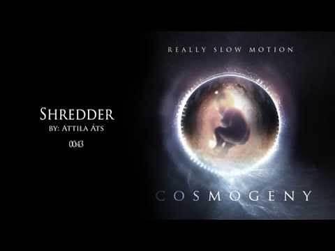 """ReallySlowMotion - """"Shredder"""" - Album COSMOGENY"""