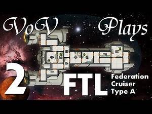 VoV Plays FTL: Federation Cruiser Type A! - Part 2: Apocalypse Now