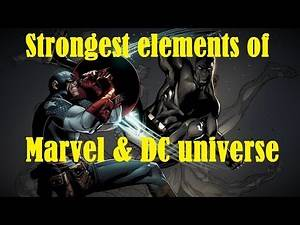 The strongest elements of Marvel & DC universe... (updated)