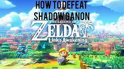 HOW TO DEFEAT SHADOW GANON | The Legend of Zelda: Link's Awakening