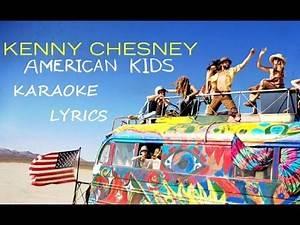 KENNY CHESNEY - AMERICAN KIDS KARAOKE VERSION LYRICS