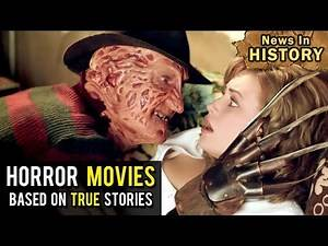 6 Horror Movies Based On True Stories - News In History