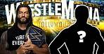 WWE WrestleMania 37 SPOILERS: Roman Reigns' Opponent Revealed?