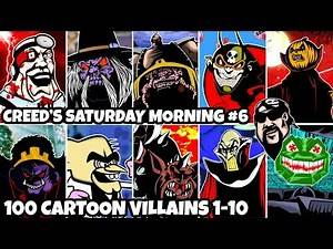 The First 10 Awesome Cartoon Villains out of 100 - Creed's Saturday Morning #006
