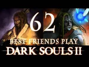 Best Friends Play Dark Souls 2 (Part 62)