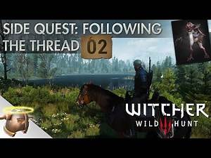 """The Witcher 3 Wild Hunt: Side Quest """"Following the Thread"""" Let's Play 
