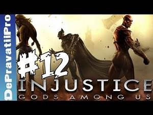 Injustice Gods Among Us Gameplay Walkthrough Let's Play part 12 (PS3 X360) [HD] ( 720p )