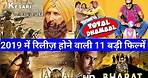 11 Upcoming Bollywood Movies list 2019 release date, Total Dhamaal, Akshay Kumar Ajay devgan