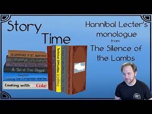 Hannibal Lecter's monologue from Silence of the Lambs- Recorded Oct 10, 2019