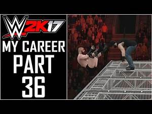 """WWE 2K17 - My Career - Let's Play - Part 36 - """"Raw Hell In A Cell, Wrestlemania Debut, Maxed Stats!"""""""
