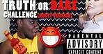 ULTIMATE TRUTH OR DARE CHALLENGE! (Adult Version)