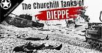 Tank Battles of WW2 - The destiny of the Churchill Tanks of the Dieppe Raid