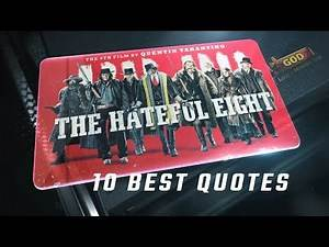 The Hateful Eight 2015 - 10 Best Quotes
