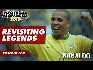Revisiting Legends - Ronaldo - Football Manager 2016
